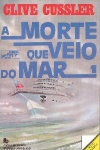 A morte que veio do mar - Vol. I